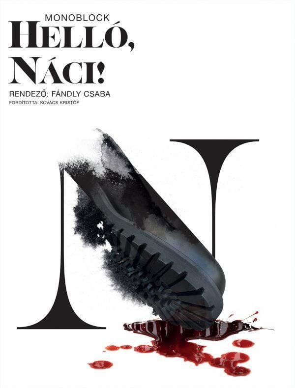A(z) Helló, náci! című előadás plakátja